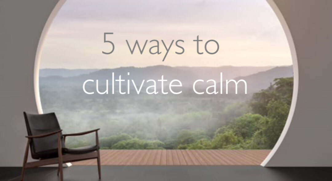 How to Cultivate Calm.
